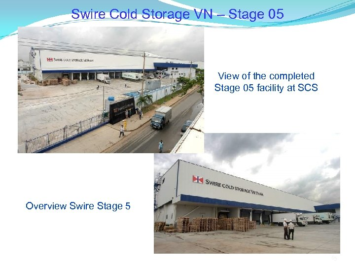Swire Cold Storage VN – Stage 05 View of the completed Stage 05 facility
