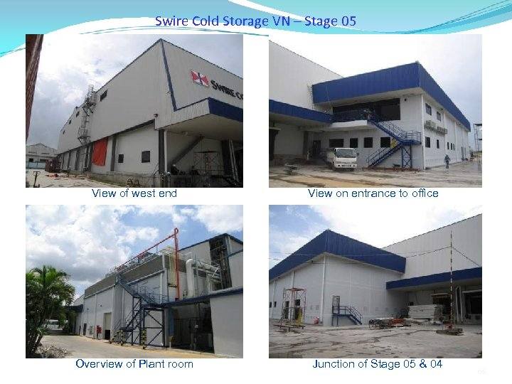 Swire Cold Storage VN – Stage 05 View of west end Overview of Plant