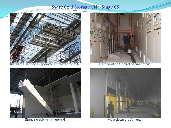 Swire Cold Storage VN – Stage 05 Install the second evaporator at freezer room
