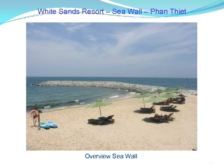 White Sands Resort – Sea Wall – Phan Thiet Overview Sea Wall 69
