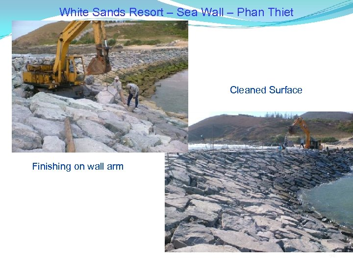 White Sands Resort – Sea Wall – Phan Thiet Cleaned Surface Finishing on wall