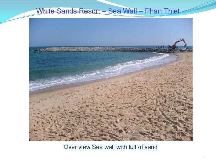 White Sands Resort – Sea Wall – Phan Thiet Over view Sea wall with