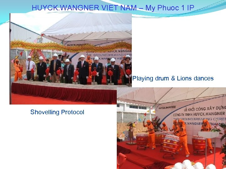 HUYCK. WANGNER VIET NAM – My Phuoc 1 IP Playing drum & Lions dances