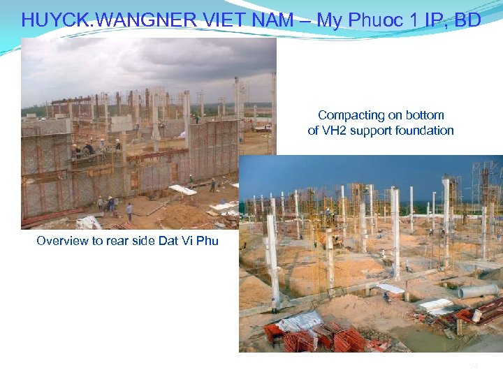 HUYCK. WANGNER VIET NAM – My Phuoc 1 IP, BD Compacting on bottom of