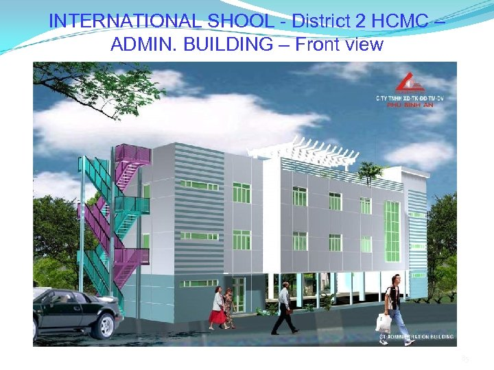 INTERNATIONAL SHOOL - District 2 HCMC – ADMIN. BUILDING – Front view 85