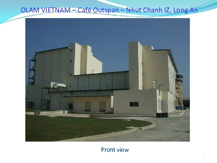 OLAM VIETNAM – Café Outspan – Nhut Chanh IZ, Long An Front view 87