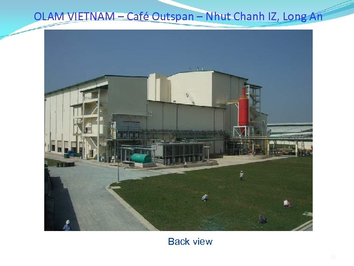 OLAM VIETNAM – Café Outspan – Nhut Chanh IZ, Long An Back view 88