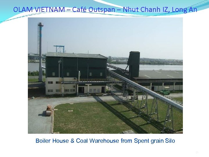 OLAM VIETNAM – Café Outspan – Nhut Chanh IZ, Long An Boiler House &