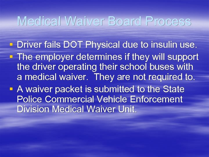 Medical Waiver Board Process § Driver fails DOT Physical due to insulin use. §