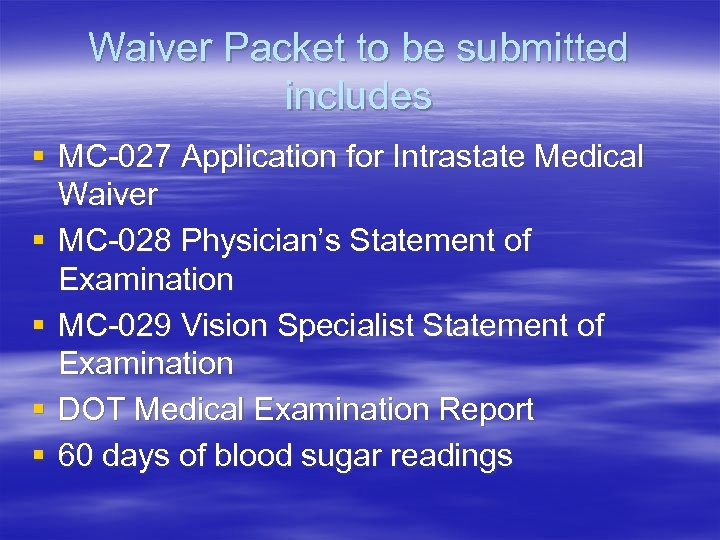 Waiver Packet to be submitted includes § MC-027 Application for Intrastate Medical Waiver §