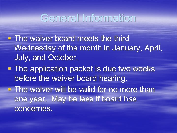 General Information § The waiver board meets the third Wednesday of the month in