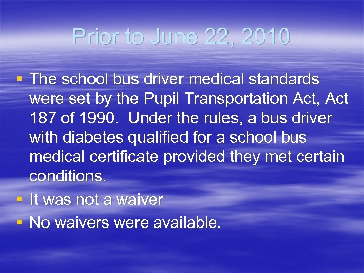 Prior to June 22, 2010 § The school bus driver medical standards were set