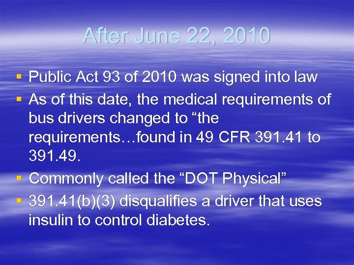 After June 22, 2010 § Public Act 93 of 2010 was signed into law