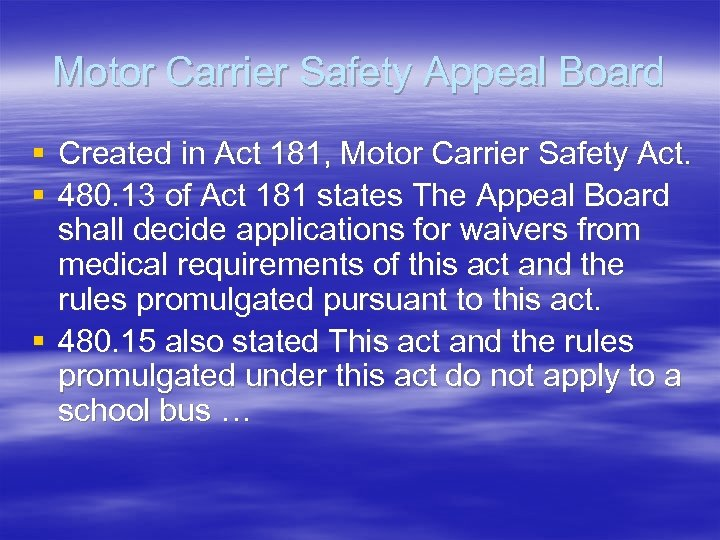 Motor Carrier Safety Appeal Board § Created in Act 181, Motor Carrier Safety Act.