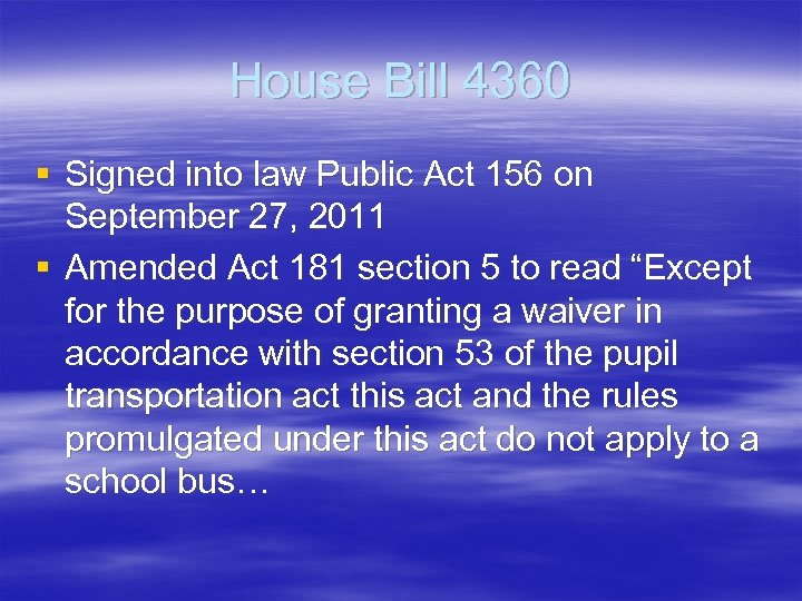 House Bill 4360 § Signed into law Public Act 156 on September 27, 2011