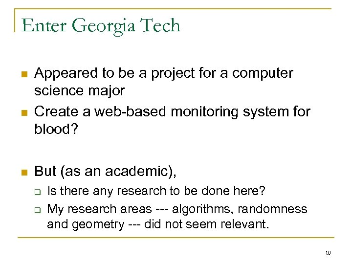 Enter Georgia Tech n n n Appeared to be a project for a computer