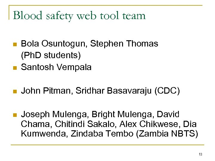 Blood safety web tool team n Bola Osuntogun, Stephen Thomas (Ph. D students) Santosh