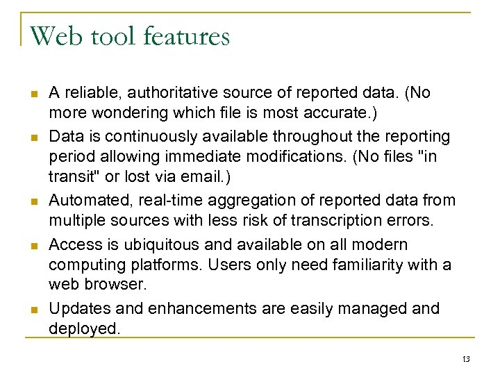 Web tool features n n n A reliable, authoritative source of reported data. (No