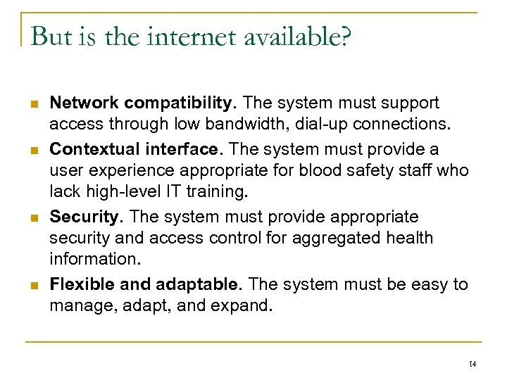 But is the internet available? n n Network compatibility. The system must support access