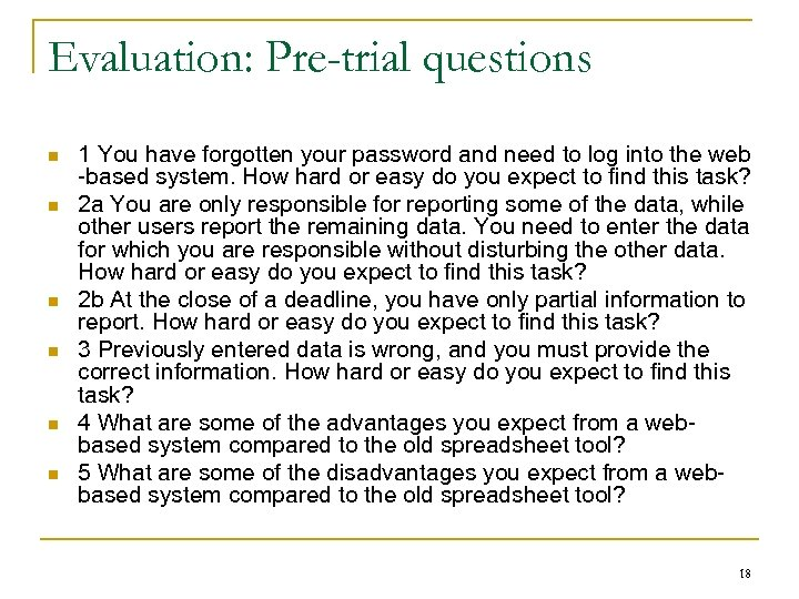 Evaluation: Pre-trial questions n n n 1 You have forgotten your password and need