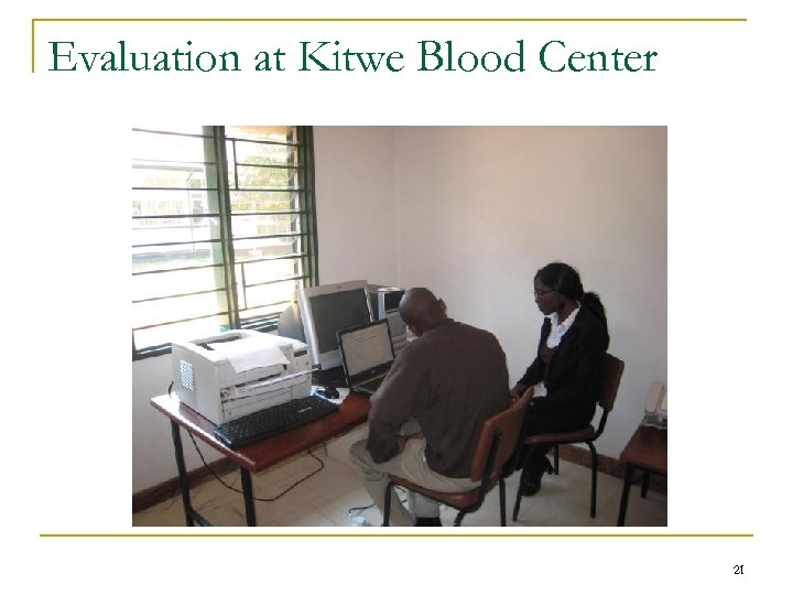 Evaluation at Kitwe Blood Center 21