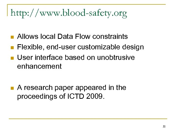http: //www. blood-safety. org n n Allows local Data Flow constraints Flexible, end-user customizable