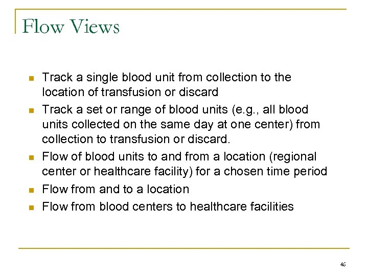 Flow Views n n n Track a single blood unit from collection to the