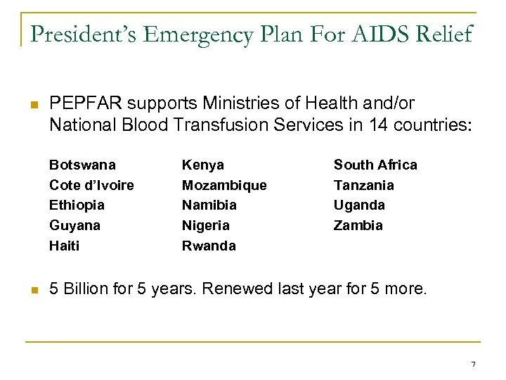 President's Emergency Plan For AIDS Relief n PEPFAR supports Ministries of Health and/or National