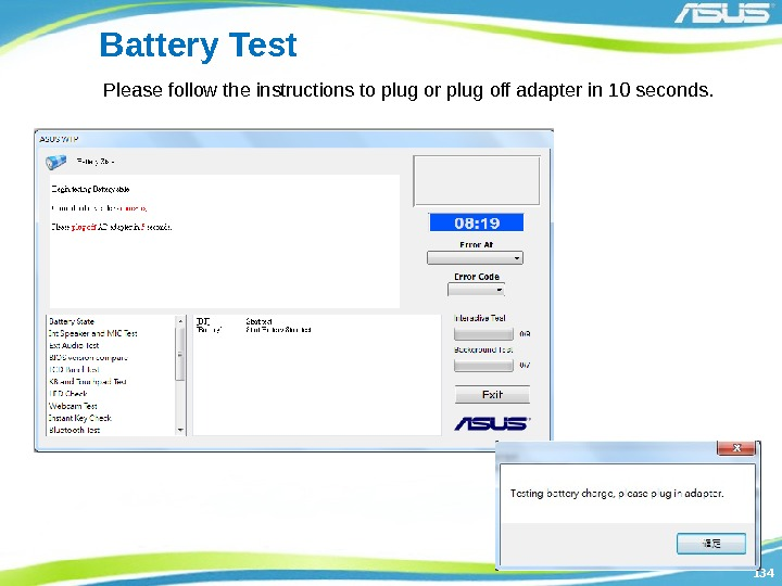 134134 Battery Test Please follow the instructions to plug or plug off adapter in