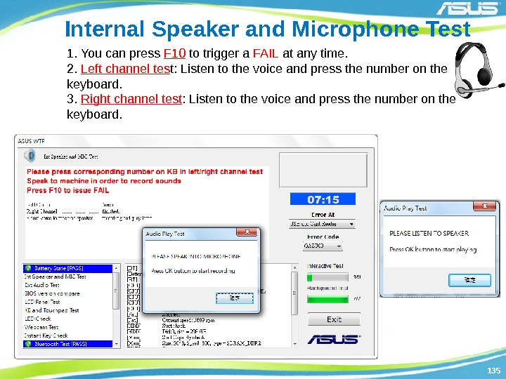 135135 Internal Speaker and Microphone Test 1. You can press F 10 to trigger