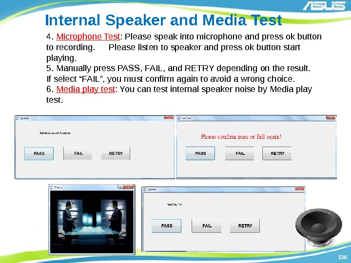 136136 Internal Speaker and Media Test 4.  Microphone Test : Please speak into