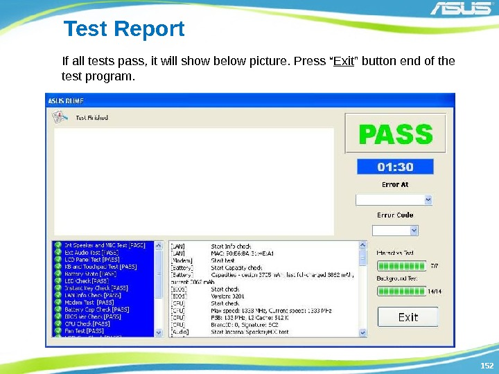 152152 Test Report If all tests pass, it will show below picture. Press ""