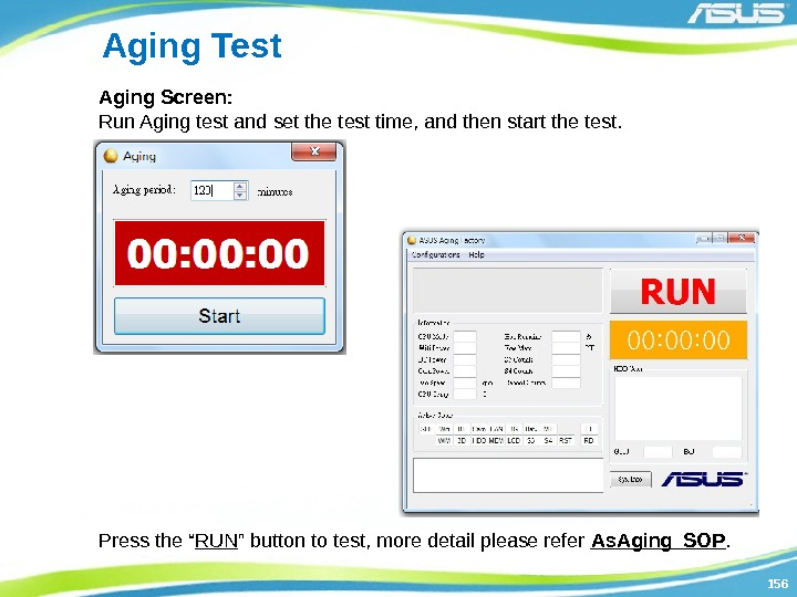 156156 Aging Test Aging Screen: Run Aging test and set the test time, and