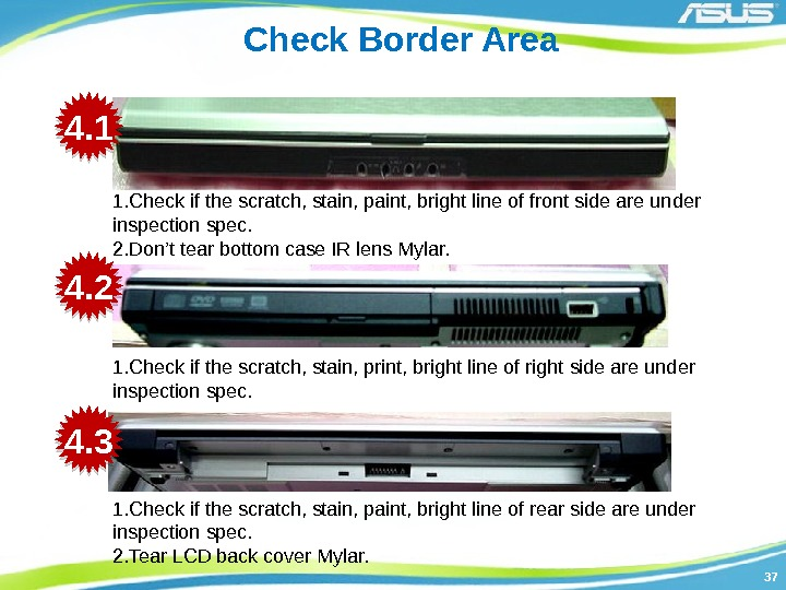 3737 Check Border Area 1. Check if the scratch, stain, paint, bright line of