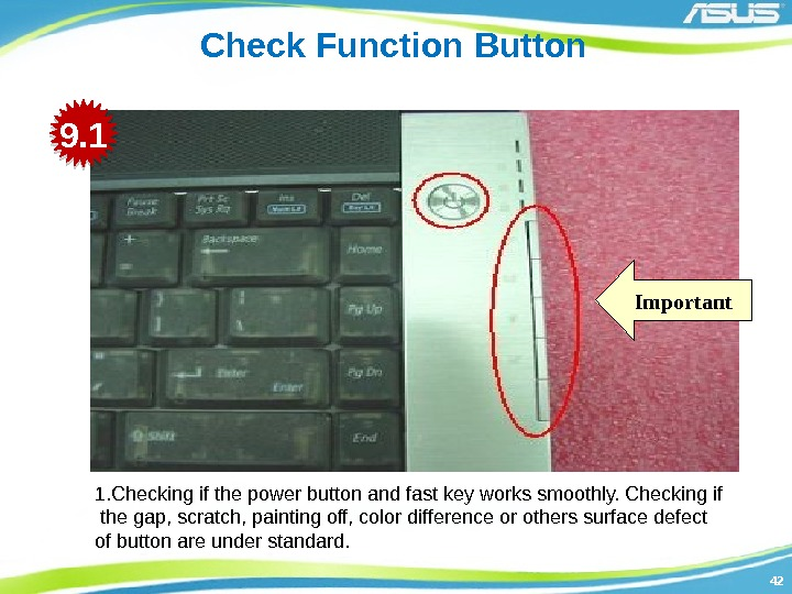 4242 Check Function Button Important 1. Checking if the power button and fast key