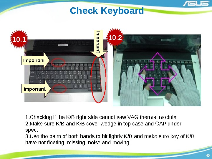 4343 Check Keyboard Important Importan t 1. Checking if the K/B right side cannot