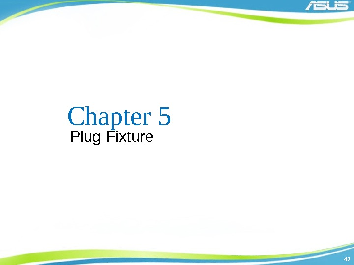 4747 Chapter 5 Plug Fixture