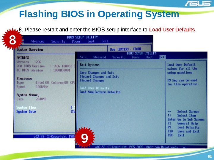 6262 Flashing BIOS in Operating System 8. Please restart and enter the BIOS setup