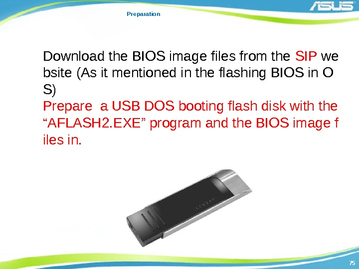 7575 Preparation Download the BIOS image files from the SIP we bsite (As it