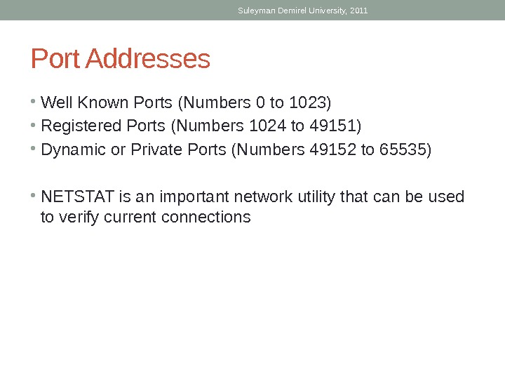 Registered Ports • Are assigned to user processes or applications.  • These processes