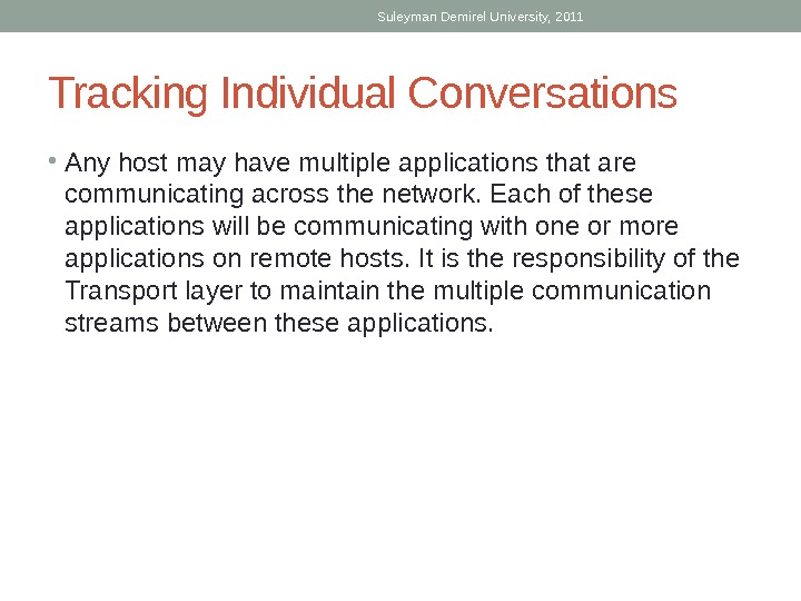 Tracking Individual Conversations • Any host may have multiple applications that are communicating across