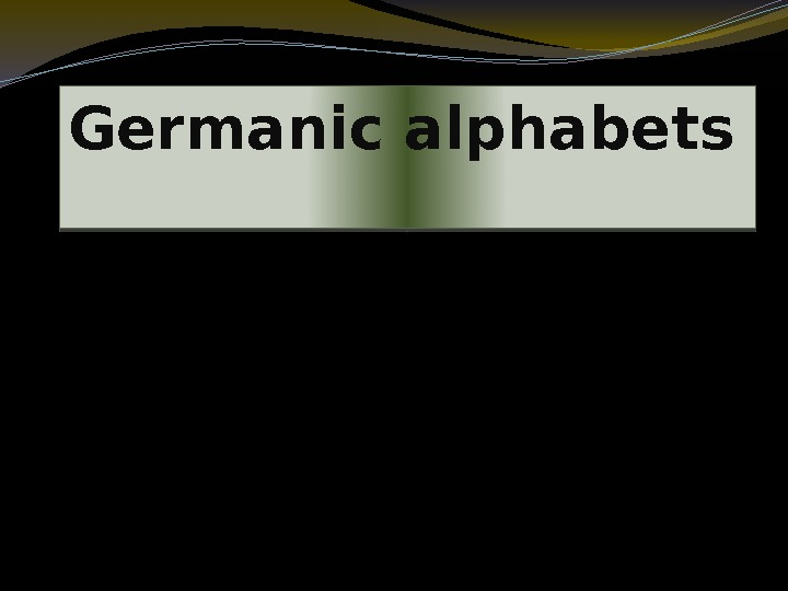 Germanic alphabets  01 09
