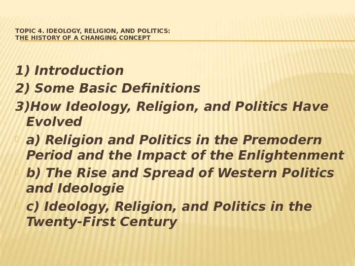 TOPIC 4. IDEOLOGY, RELIGION, AND POLITICS:  THE HISTORY OF A CHANGING CONCEPT 1)