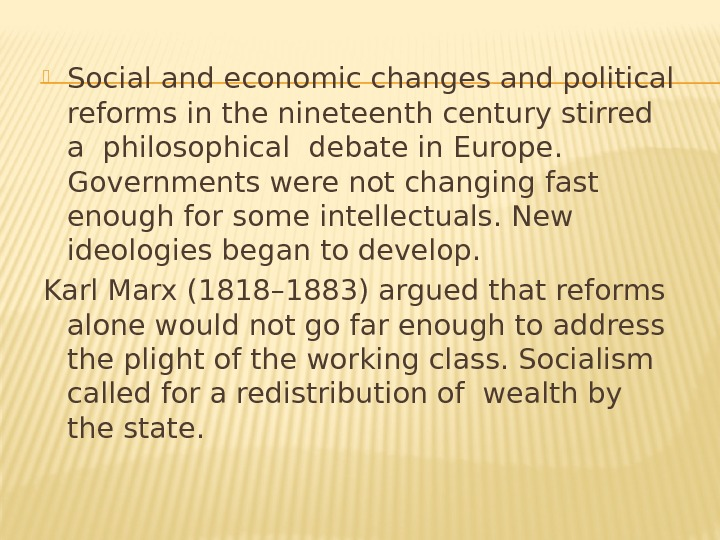 Social and economic changes and political reforms in the nineteenth century stirred