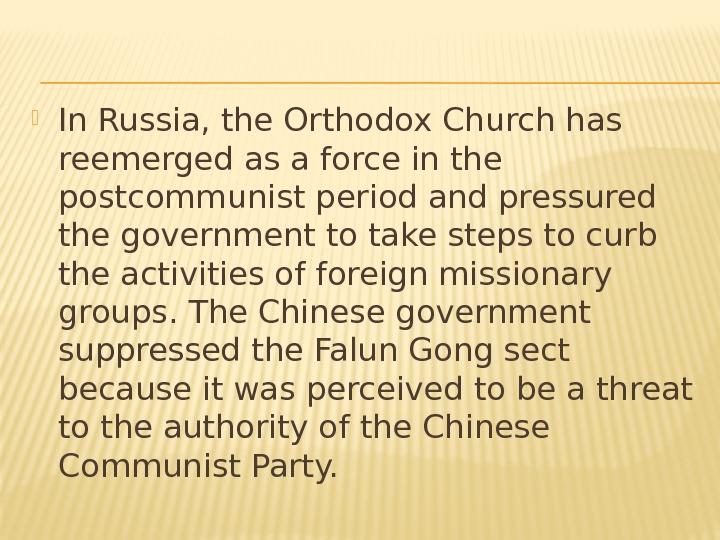 In Russia, the Orthodox Church has reemerged as a force in the postcommunist