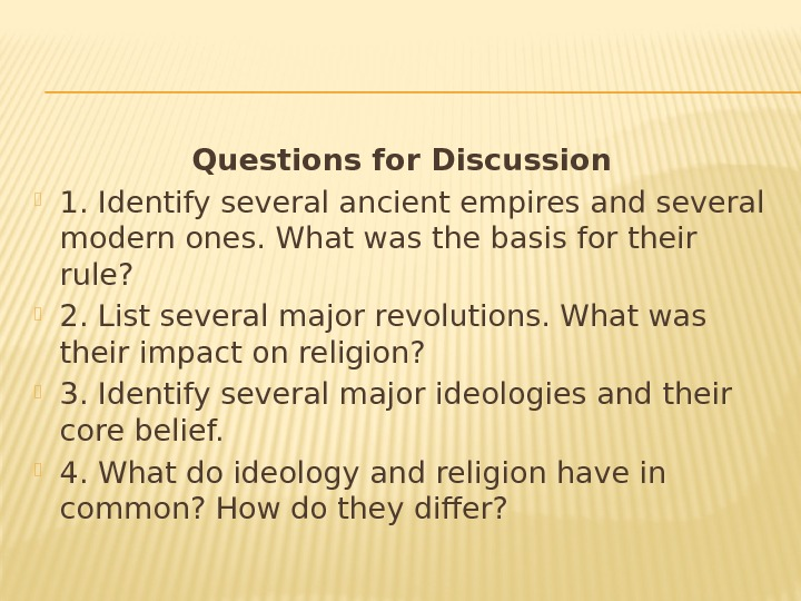 Questions for Discussion  1. Identify several ancient empires and several modern ones. What