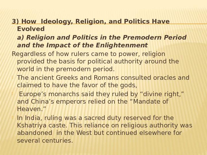 3) How Ideology, Religion, and Politics Have Evolved  a) Religion and Politics in