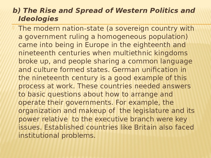 b) The Rise and Spread of Western Politics and Ideologies  The modern nation-state