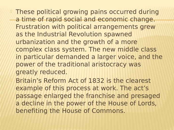 These political growing pains occurred during a time of rapid social and economic