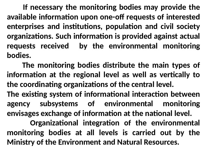 If necessary the monitoring bodies may provide the available information upon one-off